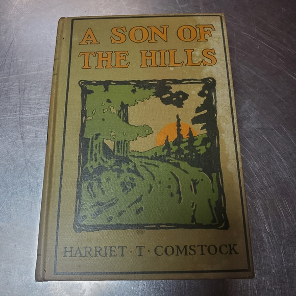 1913 A Son of the Hills by Harriet T. Comstock